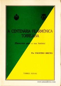 A Centenária Filarmónica Torrejana (Elementos Para a Sua História)
