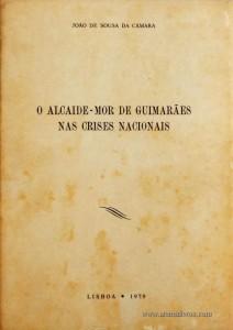O Alcaide-Mor de Guimarães nas Crises Nacionais
