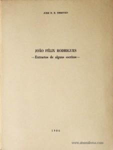 João Félix Rodrigues - Extractos de alguns Escritos -