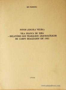 Povos(Escola Velha) Vila Franca de Xira - Relatórios dos Trabalhos Arqueológicos de Campo Realizados em 1985