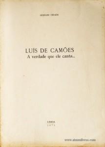 Luís de Camões - A Verdade que Ele canta...