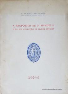 A Propósito de D.Manuel II e da Sua Colecção de Livros Antigos