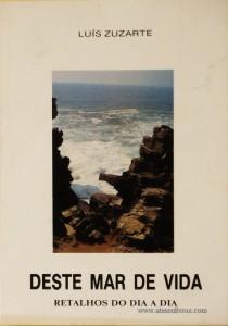 Deste Mar  de Vida «Retalhos do Dia a Dia»