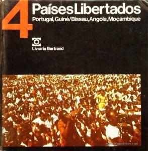 4 Países Libertados - Portugal, Guiné/Bissau, Angola, Moçambique