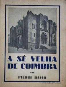 A Sé Velha de Coimbra das Origens ao Século XV