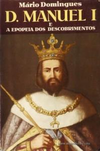 D. Manuel I e a Epopeia dos Descobrimentos