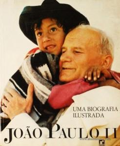 João Paulo II «Uma Biografia Ilustrada»