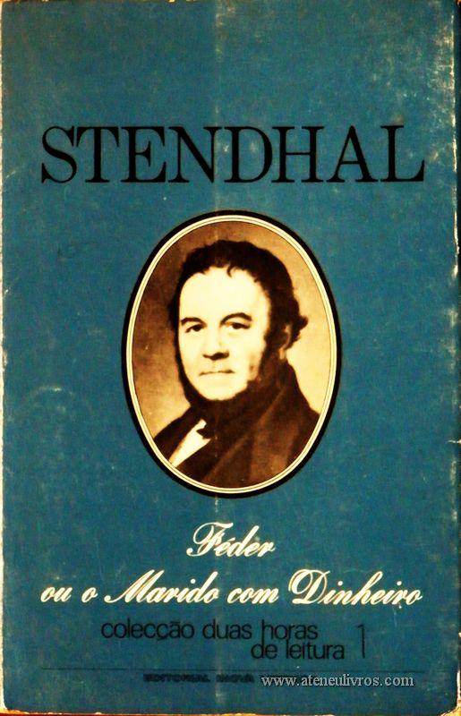 Stendhal - Féder ou o Marido com com Dinheiro - Colecção Duas Horas de Leitura nº 1 - Editorial Inova Limitada - Lisboa - 1972. Desc.83 pág / 22,5 cm x 14,5 cm / Br