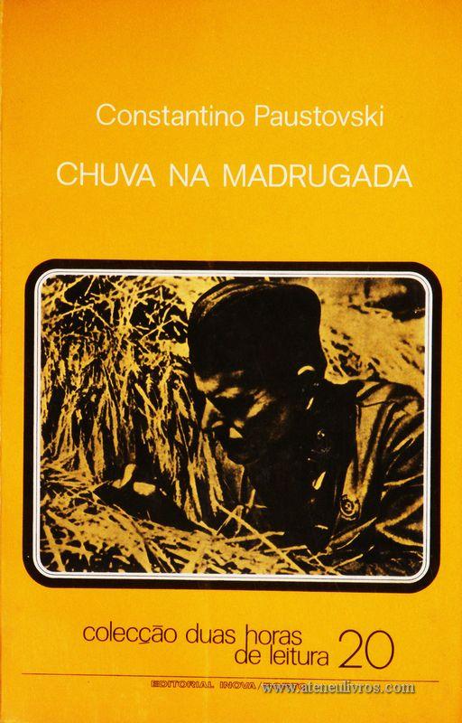 Constantino Paustovski - Chuva na Madrugada - Colecção Duas Horas de Leitura nº 20 - Editorial Inova Limitada - Lisboa - 1973. Desc.88 pág / 22,5 cm x 14,5 cm / Br