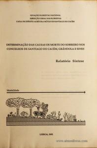 Determinação das Causas de Morte do Sobreiro nos Concelhos de Santiago de Cacém, Grândola e Sines - Relatório Síntese
