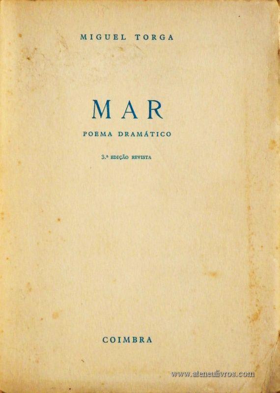 Miguel Torga – Mar – Poema Dramático – Coimbra Editora – Coimbra – 1970. Desc. 126 pág. / 19,5 cm x 14 cm / Br «€10.00»