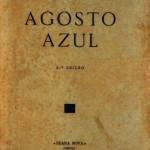 M. Teixeira Gomes – Agosto Azul - «Seara Nova» - Lisboa – 1930. Desc. 233 Pág. / 19 cm x 13 cm / Br. «€10.00»