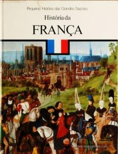 Jacques Levron – História da França - Pequena História de Grandes Nações – Círculo de Leitores – Lisboa – 1979. Desc. 124 pág. / 26 cm x 19,5 cm / E. Ilust. «€5.00»