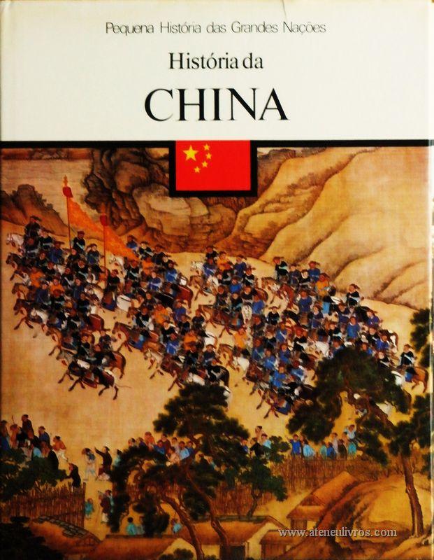 Otto Zierer – História da China - Pequena História de Grandes Nações – Círculo de Leitores – Lisboa – 1980. Desc. 124 pág. / 26 cm x 19,5 cm / E. Ilust. «€5.00»