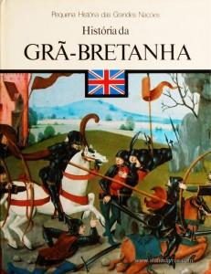 David Mountfield – História da Grã-Bretanha - Pequena História de Grandes Nações – Círculo de Leitores – Lisboa – 1980. Desc. 125 pág. / 26 cm x 19,5 cm / E. Ilust. «€5.00»