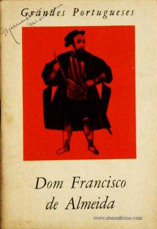 J. Estêvão Pinto – Dom Francisco de Almeida - Grandes Portugueses - «€5.00»
