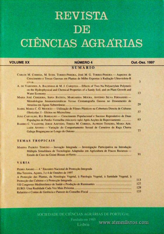 Revista de Ciências Agrárias - Volume XX - Nº 4 – Out. – Dez.- 1997 - Publicação da Sociedade de Ciências Agrárias de Portugal - Lisboa - 1997. Desc. 140 pág. / 24 cm x 17 cm / Br. - «€10.00»