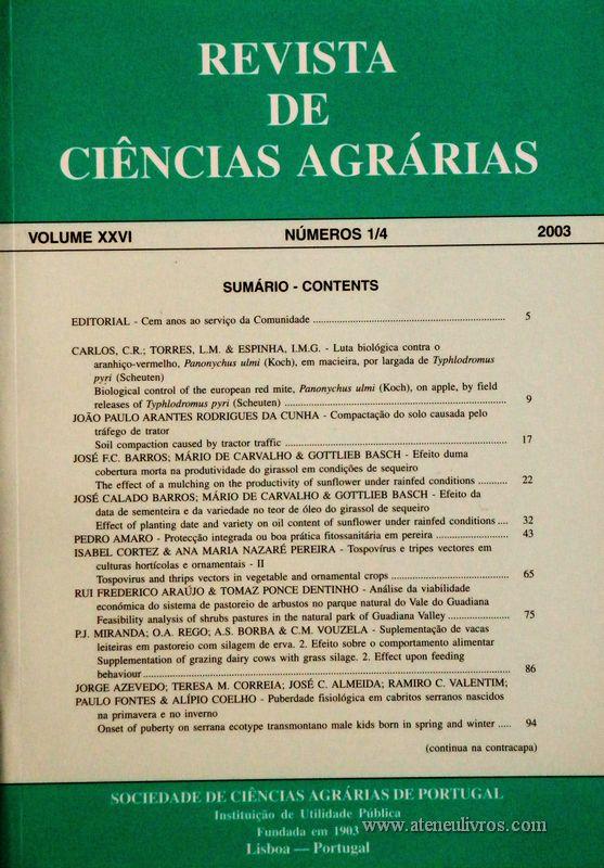 Revista de Ciências Agrárias - Volume XXVI - Nº 1/4 – 2003 -Publicação da Sociedade de Ciências Agrárias de Portugal - Lisboa - 2003. Desc. 262 pág. / 24 cm x 17 cm / Br. - «€20.00»