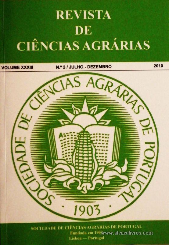 Revista da Sociedade de Ciências Agrárias - Volume XXXIII - 2010 – N.º 2 / Julho – Dezembro - Publicação de Ciências Agrárias de Portugal - Lisboa - 2010. Desc. 295 pág. / 24 cm x 17 cm / Br. - «€40.00»