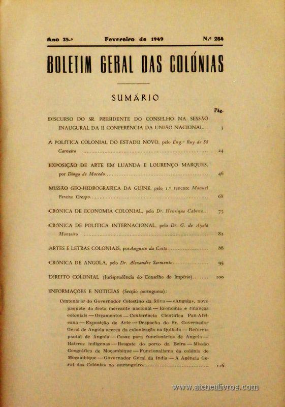 Boletim Geral das Colónias – Ano 25.ª – Fevereiro de 1949 – N.º284 – Agencia Geral das Colónias – Lisboa – 1949. Desc. 234 pág. / 22,5 cm x 16 cm / Br «€12,50»