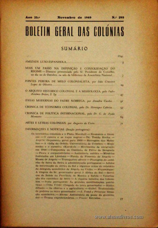 Boletim Geral das Colónias – Ano 25.ª – Novembro de 1949 – N.º293 – Agencia Geral das Colónias – Lisboa – 1949. Desc. 212 pág. / 22,5 cm x 16 cm / Br «€12,50»