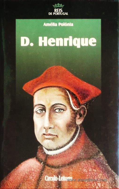 Amélia Polónia – D. Henrique – 2.ª Dinastia - Círculo de Leitores – Lisboa – 2005. Desc. 317 pág. / 24,5 cm x 16 cm / E. Ilust. «€15.00»