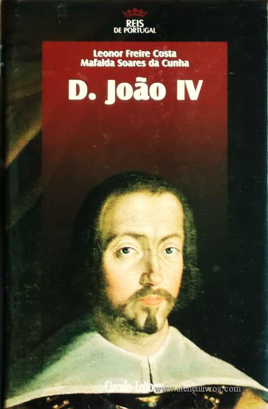 António de Oliveira – D. João IV – 4.ª Dinastia - Círculo de Leitores – Lisboa – 2006. Desc. 320 pág. / 24,5 cm x 16 cm / E. Ilust. «€15.00»
