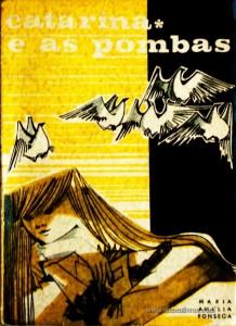 Maria Amélia Fonseca - Catarina e as Pombas «€5.00»