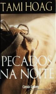 Tami Hoag - Pecados na Noite «€5.00»