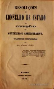 Resolução do Conselho de Estado da Secção do Contencioso Administrativo , Colligiadas e Explicadas