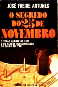 O Segredo do 25 de Novembro - O Verão Quente de 1975 e os Planos Desconhecidos do Grupo Militar