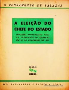 A Eleição do Chefe do Estado (Discurso Pronunciado Pelo Sr. Presidente do Conselho em 10 de Fevereiro de 1935) «€5.00»