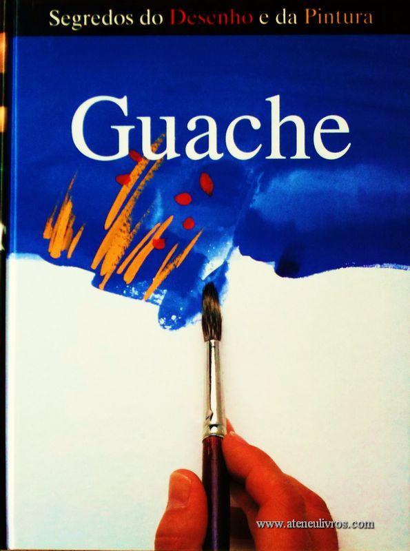 Jack Buchan e Jonathan Baker – Guache - Desc. 141 pág / 28.5 cm x 21,5 cm / Ilust «€15.00»
