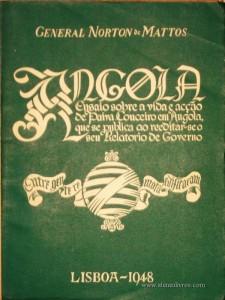 Angola Ensaio Sobre a Vida e Acção de Paiva Couceiro em Angola que se Publica ao Reeditar-se o seu Relatório de Governo