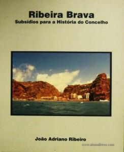 Ribeira Brava «Subsídio para a História do Concelho»