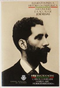 Elementos Para a História da 1.ª Republica a Economia e a Acção e José Relvas