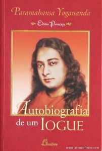 Paramahansa Yogananda - Autobiografia de Um Iogue «€20.00»