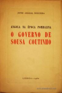 Angola na Época Pombalina o Governo de sousa Coutinho