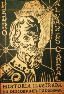 Pedro Alvares Cabral - História Ilustrada do Descobrimento do Brasil