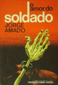 Jorge Amado - O Amor do Soldado «€5.00»