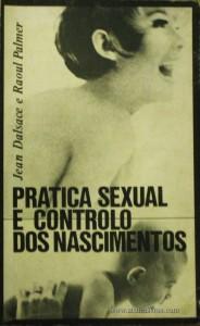 Jean Dalsace e Raoul Palmer - Pratica Sexual e Controlo dos Nascimentos «€5.00»