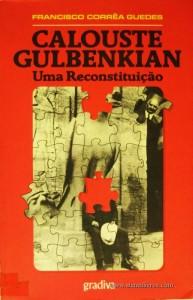 Calouste Gulbenkian - Uma Reconstituição