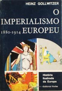 Heinz Gollwitzer - O Imperialismo Europeu 1880-1914 - Editorial Verbo - Lisboa – 1966. Desc. 221 págs. / 21 cm x 14 cm / Br. Ilust. «€12.50»
