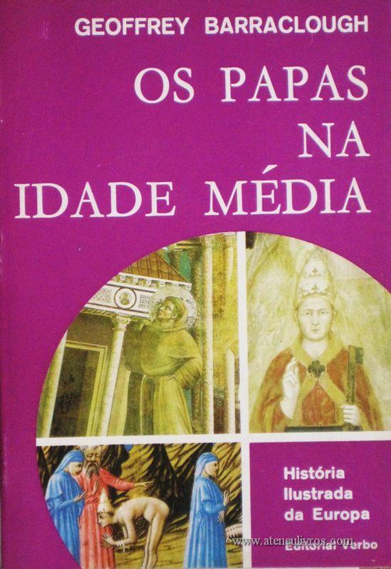 Geoffrey Barraclough - Os Papas Na Idade Média - Editorial Verbo - Lisboa – 1968. Desc. 245 págs. / 21 cm x 14 cm / Br. Ilust. «€12.50»
