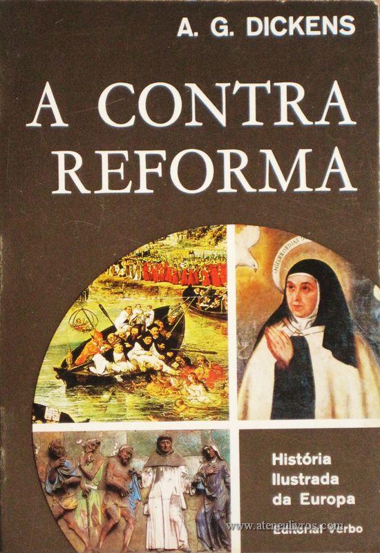 A. G. Dickens - A Contra Reforma - Editorial Verbo - Lisboa – 1968. Desc. 224 págs. / 21 cm x 14 cm / Br. Ilust. «€12.50»
