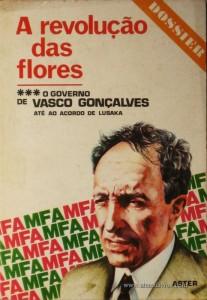 A Revolução das Flores o Governo de Vasco Gonçalves até ao Acordo de Lusaka