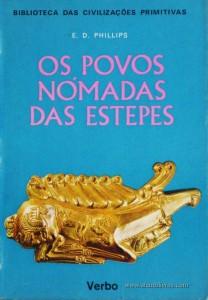E. D. Phillips - Os Povos Nómadas Das Estepes - Editorial Verbo – Lisboa – 1968. Desc. 139 págs / 21 cm x 14,5 cm / Br. Ilust. «€12.50»