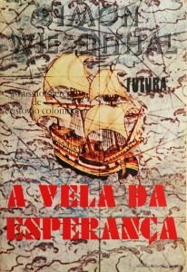 A Missão Secreta de Cristovão Colombo a Vela da Esperança
