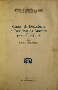 Caráter da Descoberta e Conquista da América Pelos Europeus