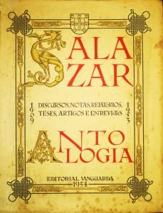 Salazar Antologia Discursos, Notas, Relatórios, Teses, Artigos e Entrevistas - 1909/1953